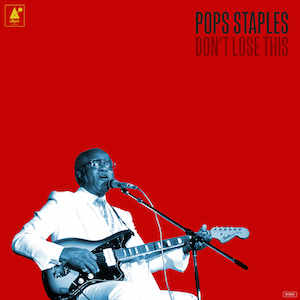 Pops-Staples-Dont-Lose-This