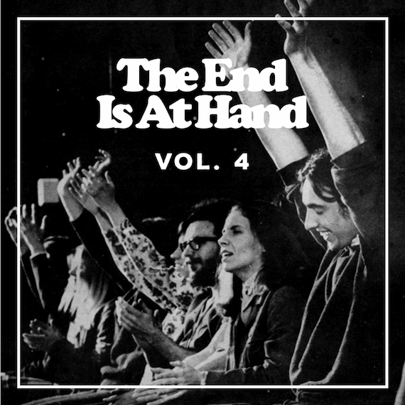The End Is At Hand Vol. 4