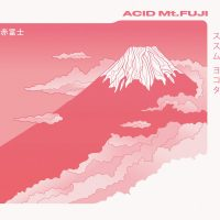 Susumu Yokota – Acid Mt. Fuji 赤富士 album cover