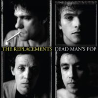 The Replacements – Dead Man's Pop album cover