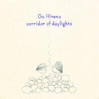Go Hirano – Corridor of Daylights album cover