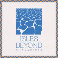 Channelers – Isles Beyond album cover